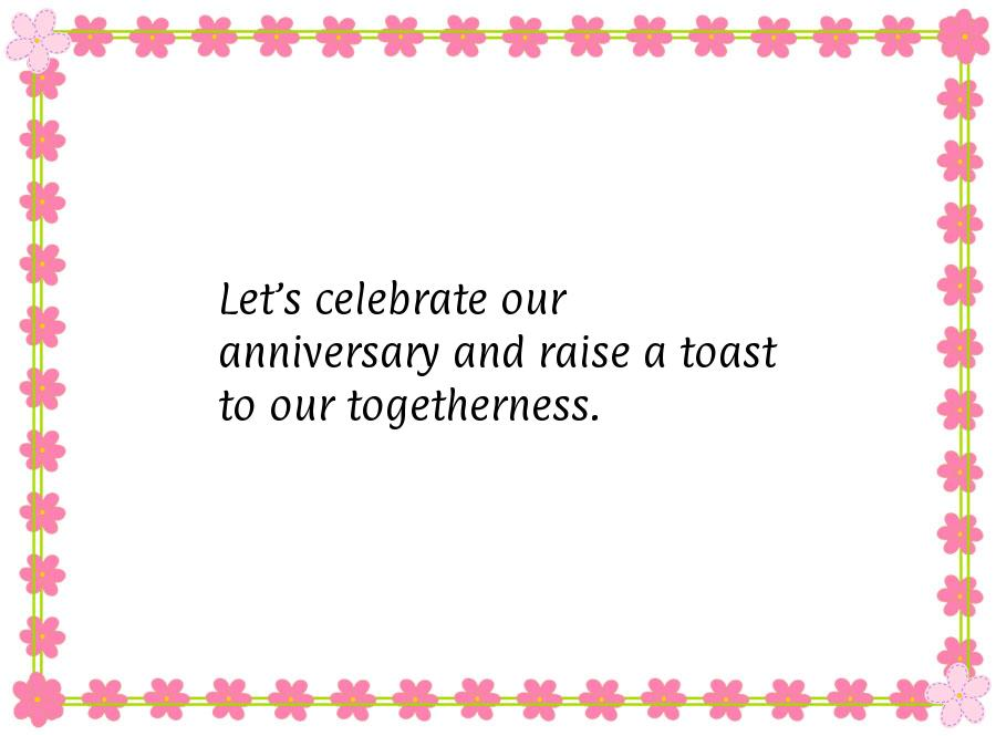 Let s celebrate our anniversary and raise a toast to our togetherness